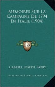 Memoires Sur La Campagne de 1794 En Italie (1904)