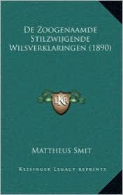 De Zoogenaamde Stilzwijgende Wilsverklaringen (1890) - Mattheus Smit