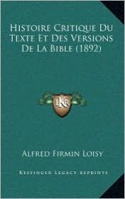 Histoire Critique Du Texte Et Des Versions De La Bible (1892) - Alfred Firmin Loisy