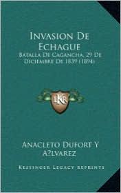 Invasion De Echague: Batalla De Cagancha, 29 De Diciembre De 1839 (1894)
