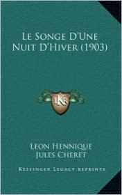 Le Songe D'Une Nuit D'Hiver (1903) - Leon Hennique, Jules Cheret