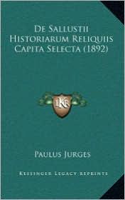De Sallustii Historiarum Reliquiis Capita Selecta (1892) - Paulus Jurges