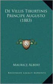 De Villis Tiburtinis Principe Augusto (1883) - Maurice Albert