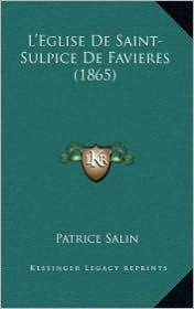 L'Eglise De Saint-Sulpice De Favieres (1865) - Patrice Salin
