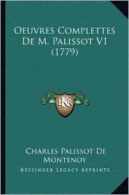 Oeuvres Complettes de M. Palissot V1 (1779) - Charles Palissot De Montenoy