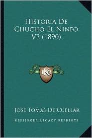 Historia de Chucho El Ninfo V2 (1890) - Jose Tomas De Cuellar