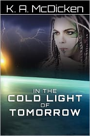 In the Cold Light of Tomorrow - K. McDicken