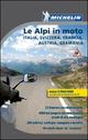 Le  Alpi in moto. Italia, Svizzera, Francia, Austria, Germania. Con carta d'Europa