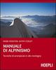 Manuale di alpinismo. Tecniche di arrampicata in alta montagna
