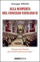 Alla scoperta del Concilio Vaticano II. «Il programma d'azione del cristianesimo del nostro tempo»