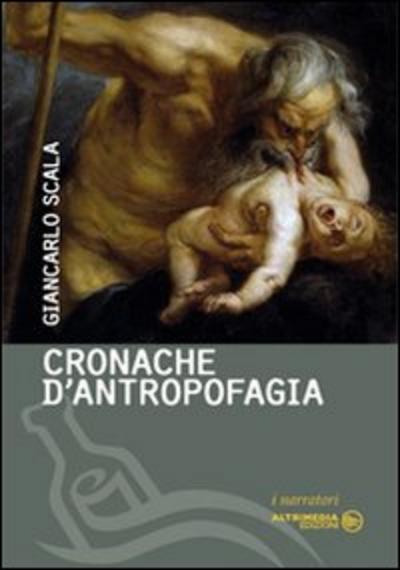Cronache d'antropofagia