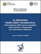 Il  processo tributario telematico. L'introduzione delle nuove tecnologie informatiche e telematiche nel contenzioso tributario