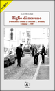 Figlio di nessuno. Bruno Italico vittima di omicidio... stradale, Cremona 1999