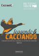 Leggendo & cacciando. I migliori racconti del concorso di letteratura venatoria 2014