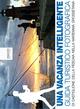 Una vacanza intelligence. Guida turistico fotografica di Castiglione della Pescaia nella Maremma Grossetana