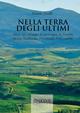 Nella terra degli ultimi. Altori: un villaggio di montagna, in Toscana. Storia, tradizioni, personaggi, fatti curiosi