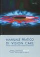 Manuale pratico di vision care. Protezione e prevenzione dei danni da radiazioni elettromagnetiche