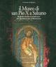 Il  museo di San Pio X a Salzano. Argenti, tessuti e arredi sacri dal Quattrocento al Novecento