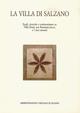La  Villa di Salzano. Studi, ricerche e testimonianze su Villa Donà, poi Romanin-Jacur, e i suoi annessi