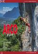Falesie di Arco. 113 proposte. Arco, Valle del Sacra, Valle dei Laghi, Trento, Rovereto, Valli Giudicarie, Val di Non. Ediz. inglese. 0/ 0 STIT.