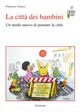 La  città dei bambini. Un modo nuovo di pensare la città