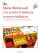 Maria Montessori e la scuola d'infanzia a nuovo indirizzo
