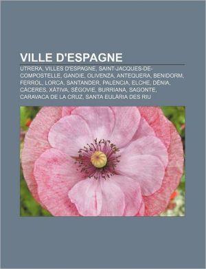 Ville D'Espagne - Source Wikipedia, Livres Groupe (Editor)