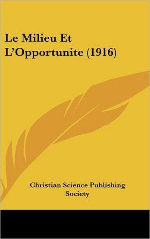 Le Milieu Et L'Opportunite (1916) - Christian Science Publishing Society