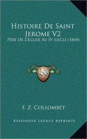 Histoire De Saint Jerome V2: Pere De L'Eglise Au IV Siecle (1844)