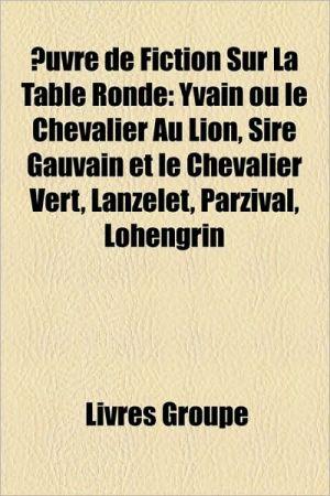 Uvre De Fiction Sur La Table Ronde