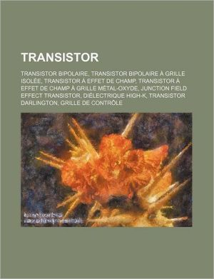 Transistor - Source Wikipedia, Livres Groupe (Editor)