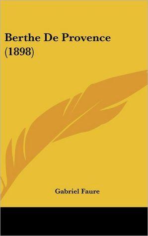 Berthe De Provence (1898) - Gabriel Faure
