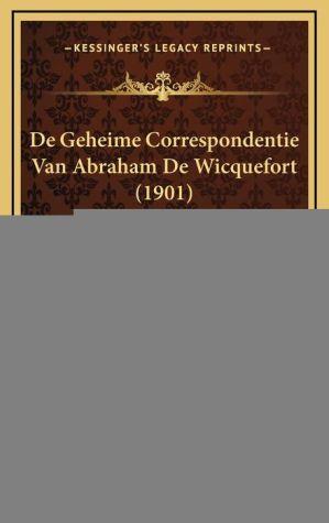 de Geheime Correspondentie Van Abraham de Wicquefort (1901)