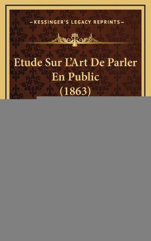 Etude Sur L'Art de Parler En Public (1863) - Louis Eugene Marie Bautain