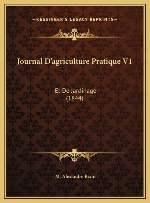 Journal D'agriculture Pratique V1: Et De Jardinage (1844)