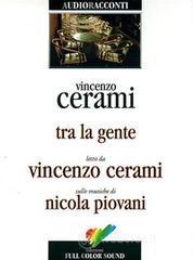 Tra la gente. Audiolibro. CD Audio - Cerami Vincenzo