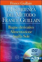 L' esperienza del metodo France Guillain. Con DVD - Guillain France