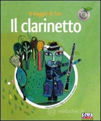 Il clarinetto. Il viaggio di Teo. Con CD Audio