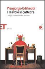 Il diavolo in cattedra. La logica da Aristotele a Gödel - Odifreddi Piergiorgio