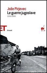 Le guerre jugoslave. 1991-1999 - Pirjevec Joze
