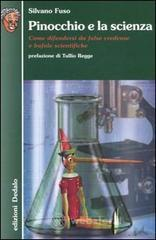 Pinocchio e la scienza. Come difendersi da false credenze e bufale scientifiche - Fuso Silvano