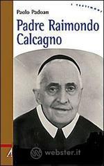 Padre Raimondo Calcagno - Padoan Paolo