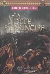 La notte del principe - Pargeter Edith