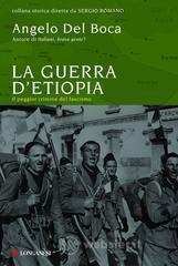 La guerra di Etiopia. L'ultima impresa del colonialismo - Del Boca Angelo