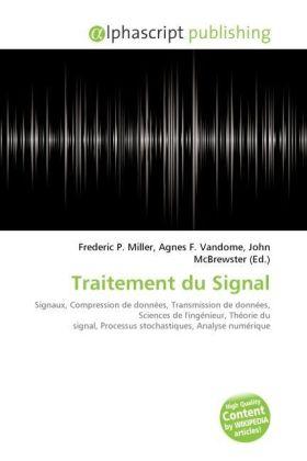 Traitement du Signal - Miller, Frederic P. (Hrsg.) / Vandome, Agnes F. (Hrsg.) / McBrewster, John (Hrsg.)