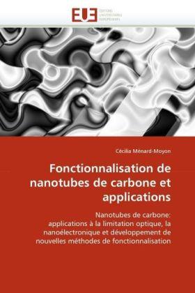 Fonctionnalisation de nanotubes de carbone et applications - Nanotubes de carbone: applications à la limitation optique, la nanoélectronique et développement de nouvelles méthodes de fonctionnalisation - Ménard-Moyon, Cécilia