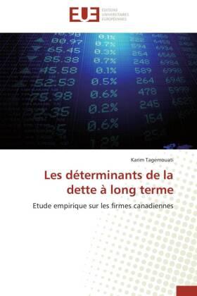 Les déterminants de la dette à long terme - Etude empirique sur les firmes canadiennes - Tagemouati, Karim