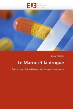 Le Maroc et la drogue - Entre marché intérieur et plaque tournante - Djedidi, Dalila