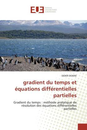 gradient du temps et équations différentielles partielles - Gradient du temps : méthode analytique de résolution des équations différentielles partielles - Donne, Didier