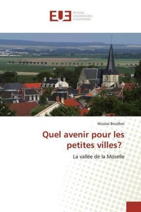 Quel avenir pour les petites villes? - La vallée de la Moselle - Bouillon, Nicolas